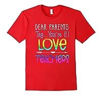 Dear Parents Tag You're It Love Teas Funny Tea Gift Premium T-shirt Red