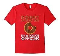 Funny Donut Police Officer Pun Gift Gag Policeman Shirt Red