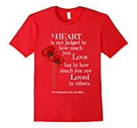 Wizard Of Oz Quote A Heart Is Not Judged Wizard To Tin Man Shirts Red
