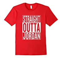Straight Outta Jordan Great Travel Gift Idea Shirts Red