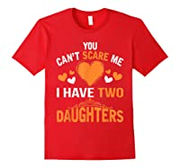 You Don't Scare Me I Have Two Daughters Father's Day T-shirt Red