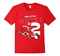 Race Car 2nd Birthday I This Little Racer Is 2 Years Old Shirts Red
