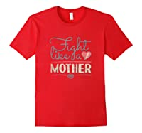 Fight Like A Mother Distressed Shirt Mom Birthday Gifts 1 Red