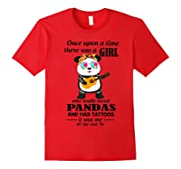 Once Upon A Time There Was A Girl Pandas And Tattoos Shirt Red