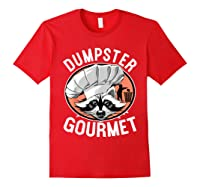 Funny Raccoon Dumpster Gourmet Shirts Red