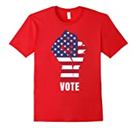 Vote Political Patriotic Rise Up And Vote Gift Shirts Red