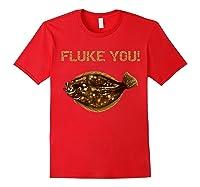 Fluke You! Summer Flounder Fishing T-shirt | Fluke Shirt Red