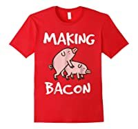 Pigs Making Bacon | Funny Pork Breakfast Shirt | Red