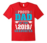 Star Proud Dad Of Two 2019 Graduates Happy Day Senior Shirt Red