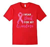 I Wear Pink For My Grandma Shirt - Breast Cancer Awareness Red
