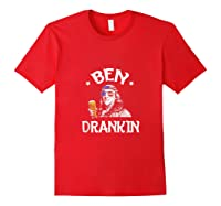 4th Of July For Ben Drankin Benjamin Franklin Shirts Red