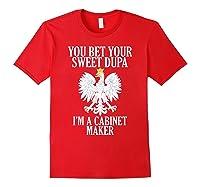 Polish American Cabinet Maker Polish Eagle Roots Polska Gift Shirts Red