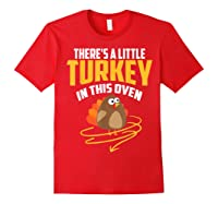 There's A Little Turkey In This Oven Shirt Thanksgiving Gift Red