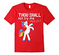 Thou Shall Not Try Me Mood 24:7 Funny Unicorn Tshirt Gifts Red