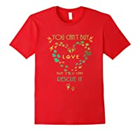 Animal Rescue , Can't Buy Love Rescue It, Wildlife Shirts Red