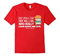 Once Upon A Time There Was A Girl Loved Books Cats Shirt Red