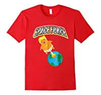 Anti Space Force Funny Donald Trump Gift Shirts Red