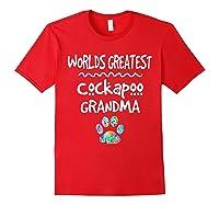 Worlds Greatest Cockapoo Grandma Love Dogs Shirts Red