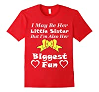 May Be Her Little Sister Biggest Fan Softball Shirts Red
