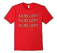Mueller Hurry Up Robert Mueller Anti Trump Shirts Red