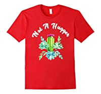 Not A Hugger Funny Watercolor Flower Cactus Floral Art Shirts Red
