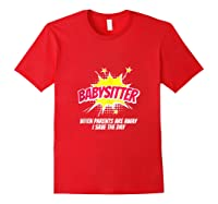 When The Parents Are Away I Save The Day Babysitter Shirts Red