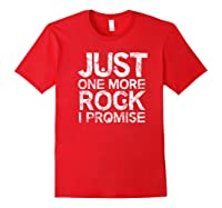 Geology Clothing Just One More Rock I Promise Geologist Gift Shirts Red