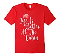 Life Is Better At The Cabin Summer Vacation T-shirt Red