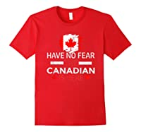 Have No R The Canadian Is Here Canada Pride Shirts Red