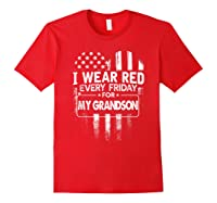 Wear Red Every Friday For My Grandson Military Shirts Red