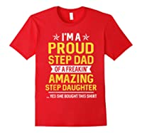 Proud Step Dad Of A Freaking Amazing Step Daughter 2 Shirts Red