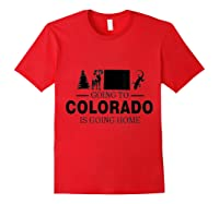 Colorado Is Going Home T-shirt Red