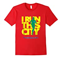 I Run This City Washington D C Apparel For Marathon Runner Shirts Red