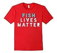 Fish Lives Matter T-shirt Sea Ocean Tshirt Micro Plastic Tee Red