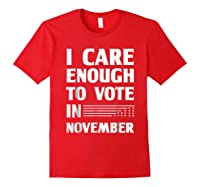 Midterm Election T Shirts I Care Enough To Vote In November Red