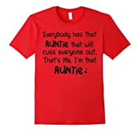 Everybody Has That Auntie That Will Cuss Everyone Out T-shirt Red