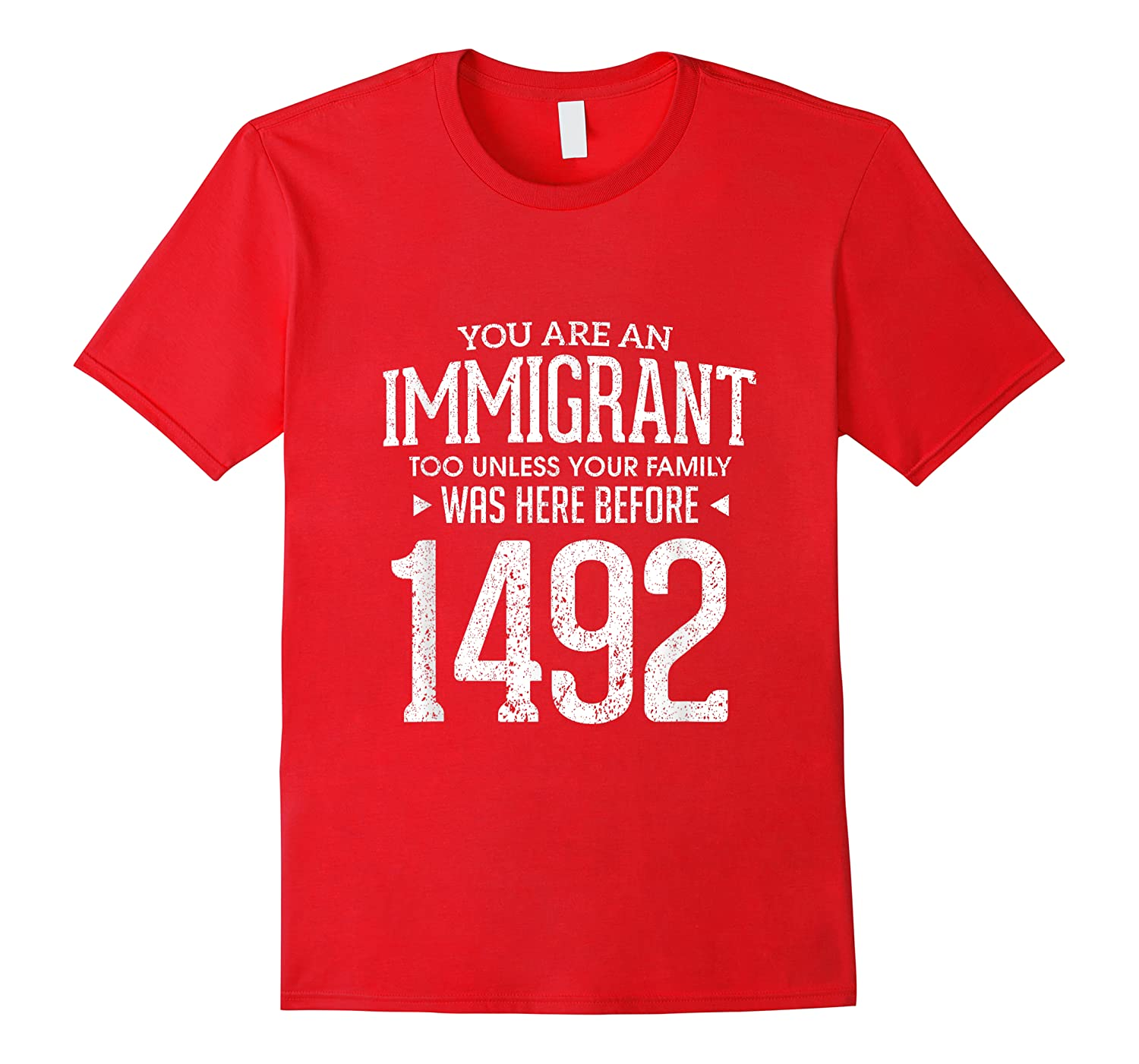 1492 Columbus Day Funny Immigrant Too T-shirt