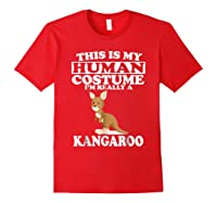 This Is My Human Costume I'm Really A Kangaroo Funny Shirts Red