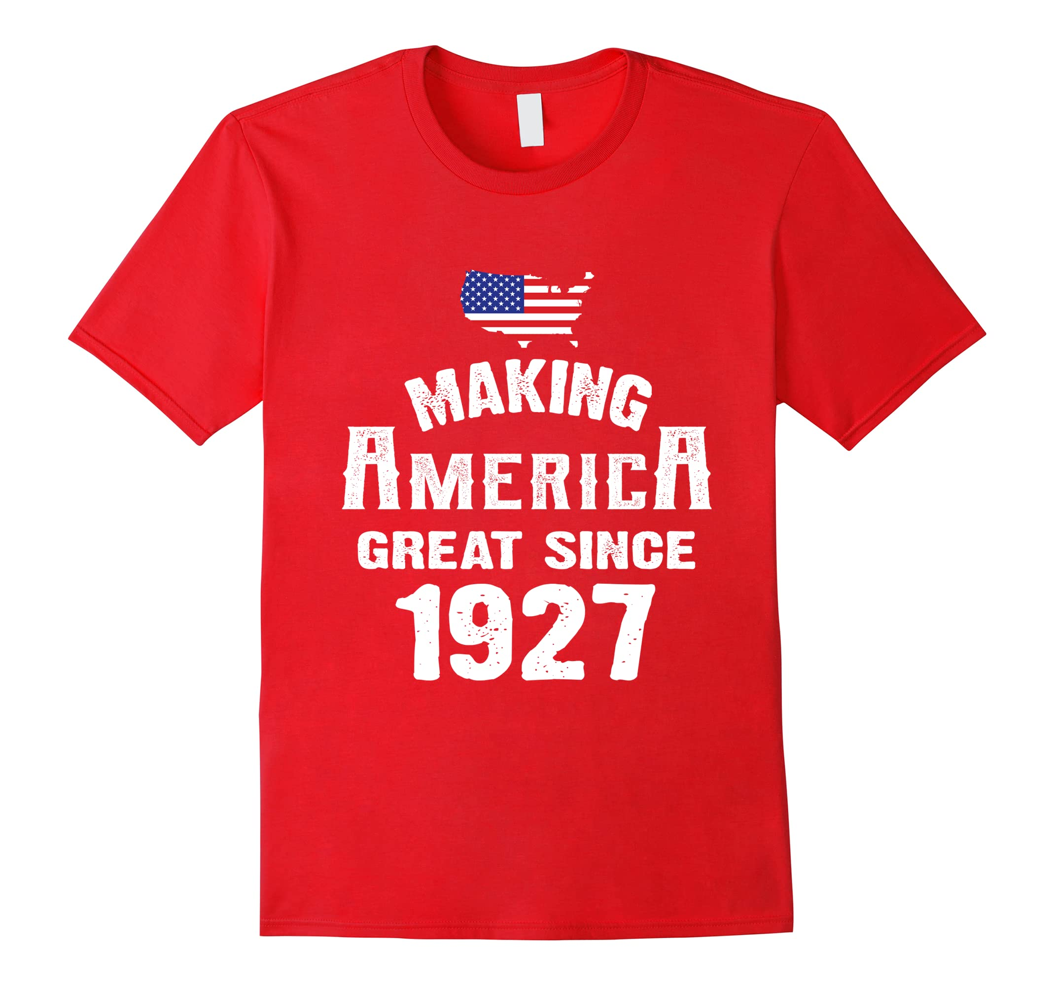 Make America Great Since 1927 91st Year Old 91 Birthday Gift-RT