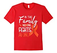 In This Family No One Fights Alone Leukemia Tshirt Red