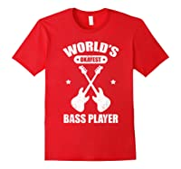 World's Okayest Bass Guitar Player Funny Music Lover Shirts Red