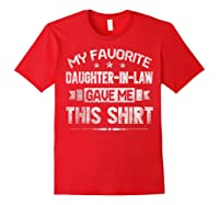 My Favorite Daughter-in-law Gave Me This Shirt Father's Day T-shirt Red