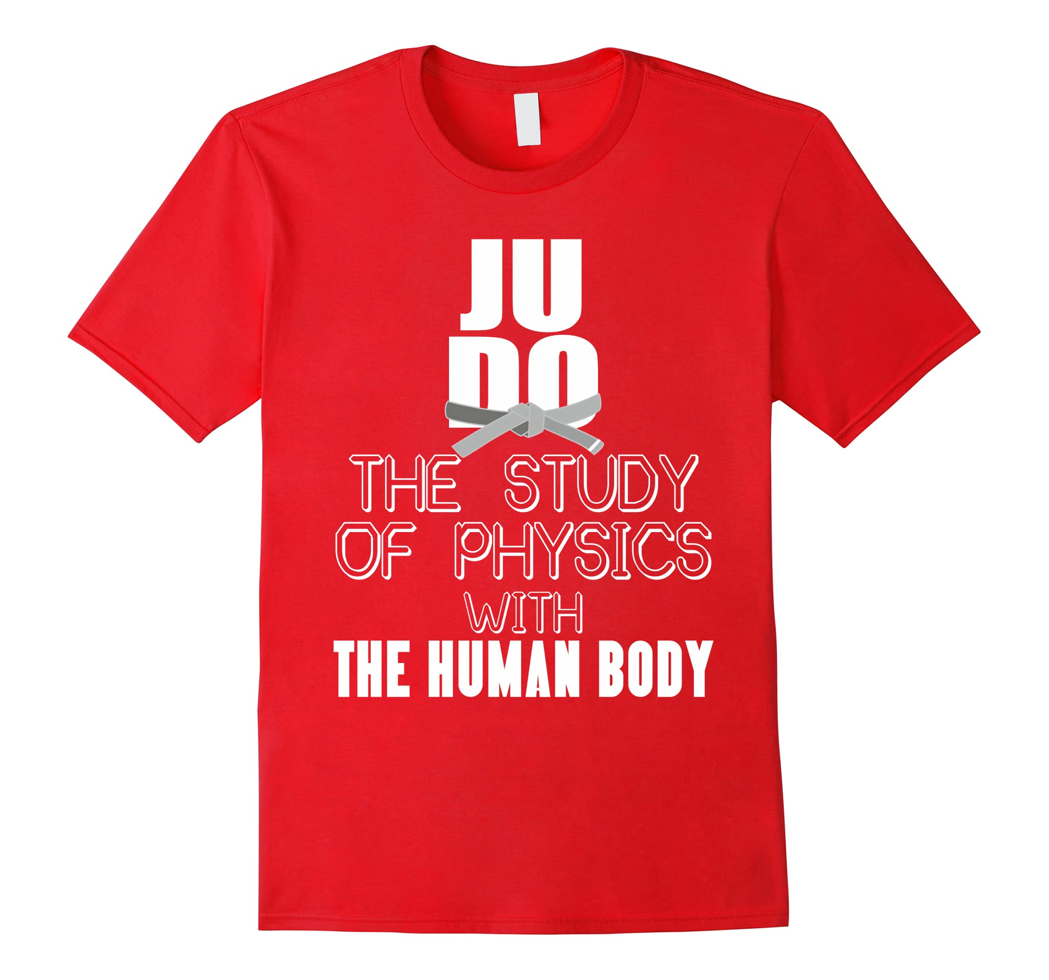 Judo T Shirt The Study Of Physics With The Human Body Rt Rateeshirt