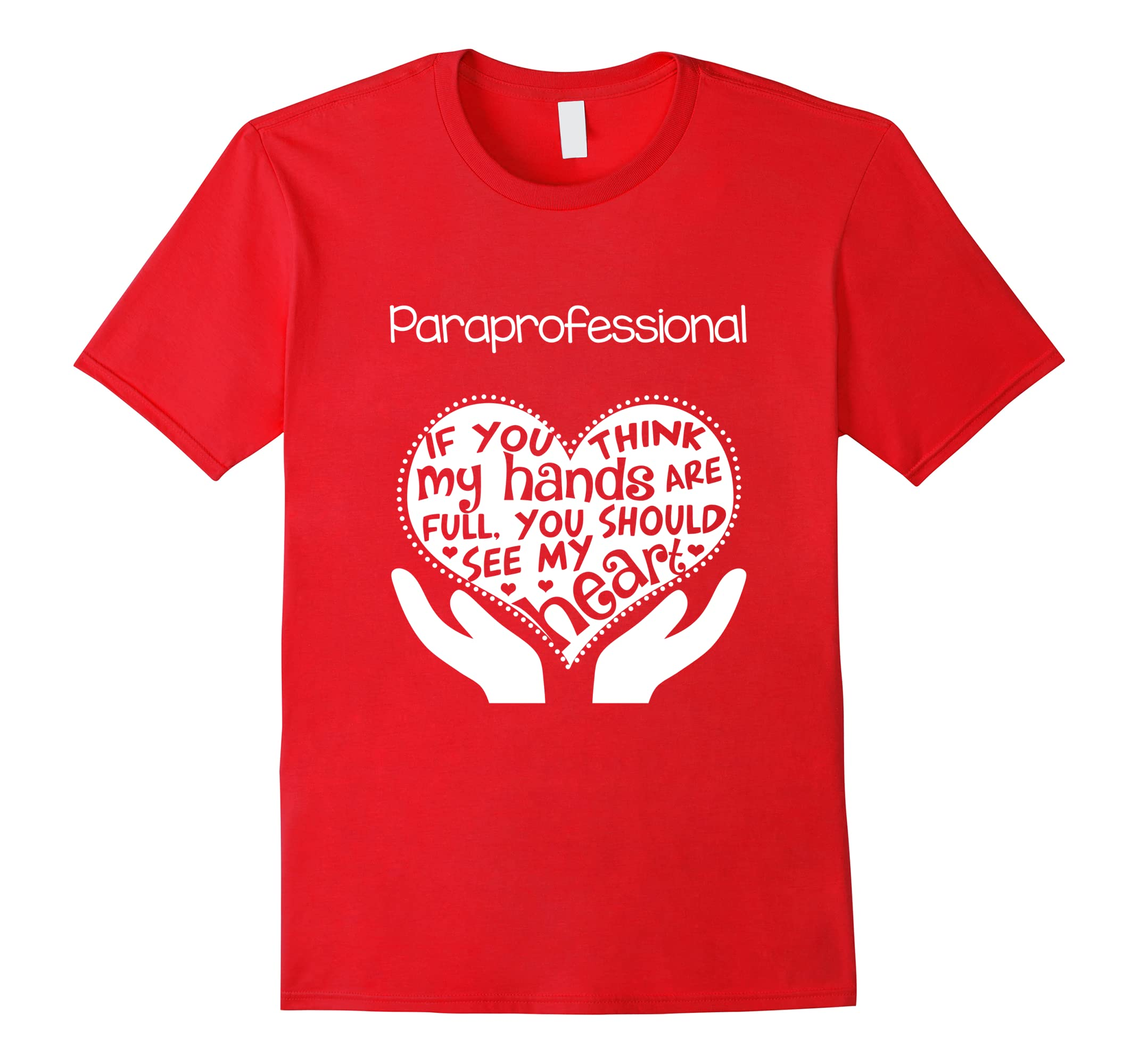 Paraprofessional Para School Heart Shirt Valentine's Day-ah my shirt one gift