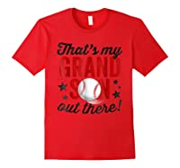 That's My Grandson Out There Baseball Grandpa Shirts Red
