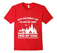 Into The Forest I Go To Lose My Mind And Find My Soul Ts Shirts Red