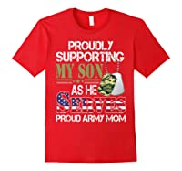 Supporting My Son As He Serves Proud Army Mom Mothers Shirts Red