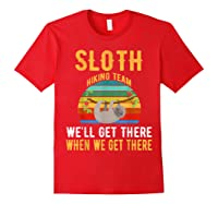 Sloth Hiking Team We Will Get There When Get There Shirt Red