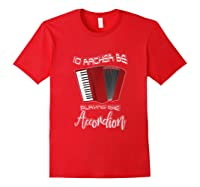 I'd Rather Be Playing The Accordion Music Keyboard T Shirt Red