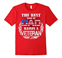 Veteran Father's Day Gift Best Dad Raises A Veteran Shirts Red